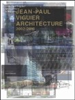 Jean-Paul Viguier architecture 2002-2010. Ediz. multilingue