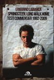Springsteen. Long walk home. Testi commentati. 1992-2009