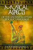 The Musical Aspects of the Ancient Egyptian Vocalic Language