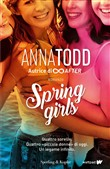 Spring girls. Ediz. italiana