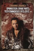 Springsteen. Spare parts. Testi commentati. 1973-2014
