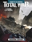Total war. Vol. 2: Missione suicida