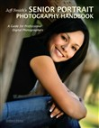 Jeff Smith's Senior Portrait Photography Handbook