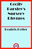 Cecily Parsley's Nursery Rhymes (Illustrated)