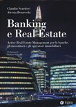 Banking e real estate. Active real estate management per le banche, gli investitori e gli operatori immobiliari