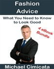 Fashion Advice: What You Need to Know to Look Good (4 eBook Bundle)