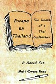 Escape to Thailand & The Death of a Thai Godfather