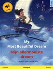 My Most Beautiful Dream – Mijn allermooiste droom (English – Dutch)