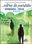 ...Oltre la partita. Germania-Italia