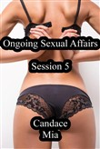 Ongoing Sexual Affairs: Session 5