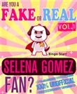 Are You a Fake or Real Selena Gomez Fan? Volume 1