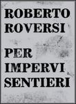 Per impervi sentieri. Audiolibro. CD Audio