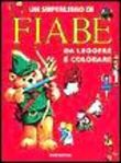 Un superlibro di fiabe da leggere e colorare