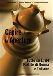 Capire le aperture. Vol. 2: Tutto su 1.d4. Partite di Donna e Indiane