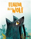 Fearful as a wolf. Ediz. illustrata