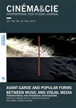 Cinema & Cie. International film studies journal (2019). Vol. 33: Avant-garde and popular forms between music and visual media