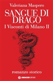 Sangue di drago. I visconti di Milano. Vol. 2