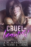 Cruel and Beautiful
