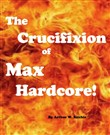 the crucifixion of max ha...