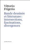 Bande dessinée et littérature: intersections, fascinations, divergences
