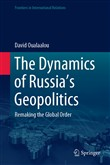 The Dynamics of Russia's Geopolitics