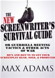 The New Screenwriter's Survival Guide: Or, Guerrilla Meeting Tactics and Other Acts of War