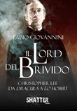 Il Lord del brivido. Christopher Lee da Dracula a Lo Hobbit