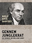 Gennem junglekrat – En roman om William Carey