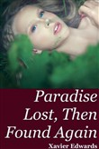 Paradise Lost, Then Found Again