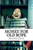 money for old rope: the b...