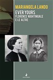 Ever yours. Florence Nightingale e le altre