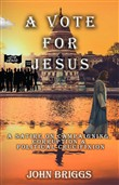 a vote for jesus: a satir...