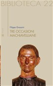 Tre occasioni machiavelliane