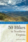Explorer's Guide 50 Hikes in Northern Virginia: Walks, Hikes, and Backpacks from the Allegheny Mountains to Chesapeake Bay (Fourth Edition)