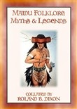 Maidu Folklore Myths and Legends - 18 legends of the Maidu people