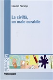 La civiltà, un male curabile