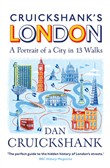 Cruickshank's London: A Portrait of a City in 13 Walks