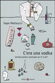 c'era una vodka. un'educa...