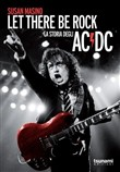 Let there be rock. La storia degli AC/DC