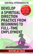 1320 Real Utterances to Develop a Spiritual Direction Practice from Beginning to Full-time Employment