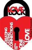 Love Lock: Creating Lasting Connections with the One You Love
