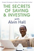 The Secrets of Saving and Investing with Alvin Hall
