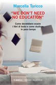 «We don't need no education». Come dovrebbero essere i libri di testo e come studiare in poco tempo