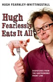 hugh fearlessly eats it a...