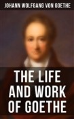 The Life and Work of Goethe