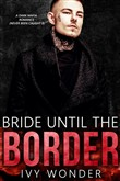 Bride Until the Border: A Dark Mafia Romance