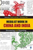 Media at Work in China and India