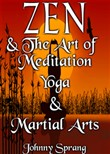 Zen and The Art of Meditation Yoga, and Martial Arts