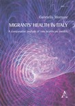Migrants' health in Italy. A comparative analysis of two healthcare models