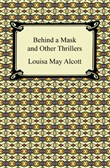 Behind a Mask and Other Thrillers